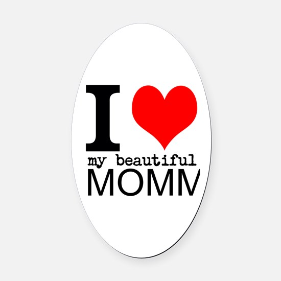 I Heart My Beautiful Mommy Oval Car Magnet