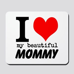 I Heart My Beautiful Mommy Mousepad