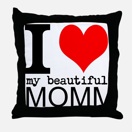 I Heart My Beautiful Mommy Throw Pillow