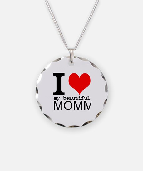 I Heart My Beautiful Mommy Necklace Circle Charm