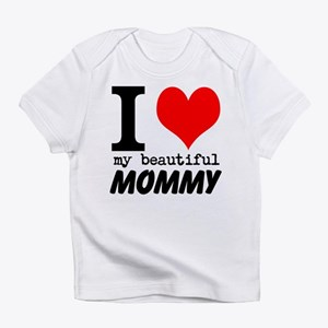 I Heart My Beautiful Mommy Infant T-Shirt