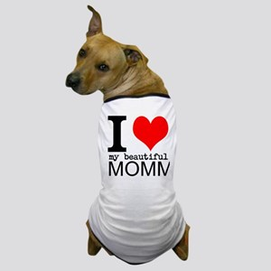 I Heart My Beautiful Mommy Dog T-Shirt