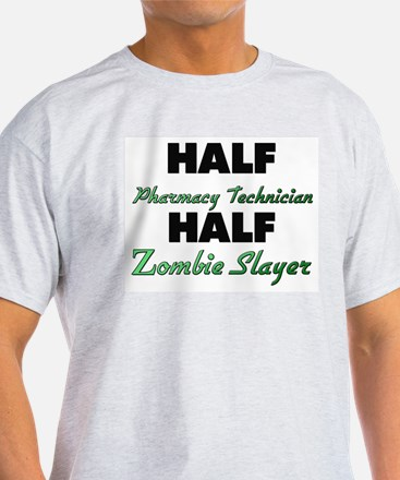 Half Pharmacy Technician Half Zombie Slayer T-Shir