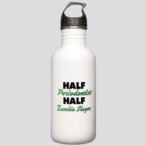 Half Periodontist Half Zombie Slayer Water Bottle