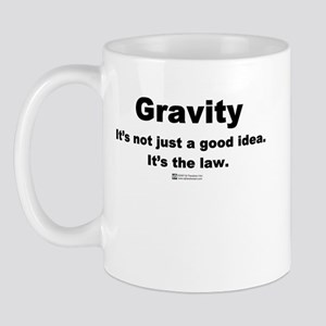 Gravity. It's the law. -  Mug