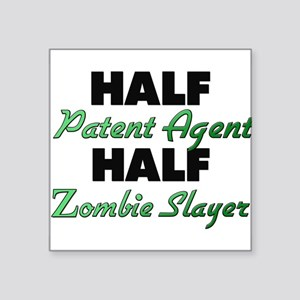 Half Patent Agent Half Zombie Slayer Sticker