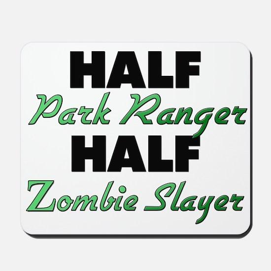 Half Park Ranger Half Zombie Slayer Mousepad
