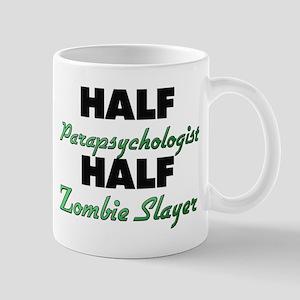 Half Parapsychologist Half Zombie Slayer Mugs