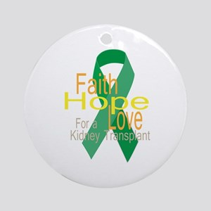 Faith,Hope,love For a Kidney Transplant Ribbon Orn