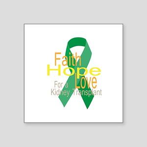 Faith,Hope,love For a Kidney Transplant Ribbon Sti