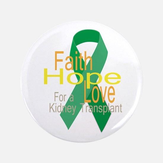 Faith,Hope,love For a Kidney Transplant Ribbon 3.5