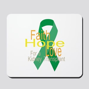 Faith,Hope,love For a Kidney Transplant Ribbon Mou
