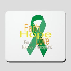 Faith,Hope,love For a Kidney Transplant Ribbon Mou