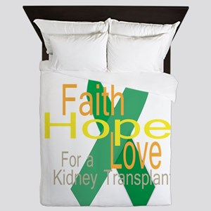 Faith,Hope,love For a Kidney Transplant Ribbon Que