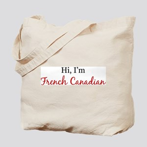 Hi, I am French Canadian Tote Bag