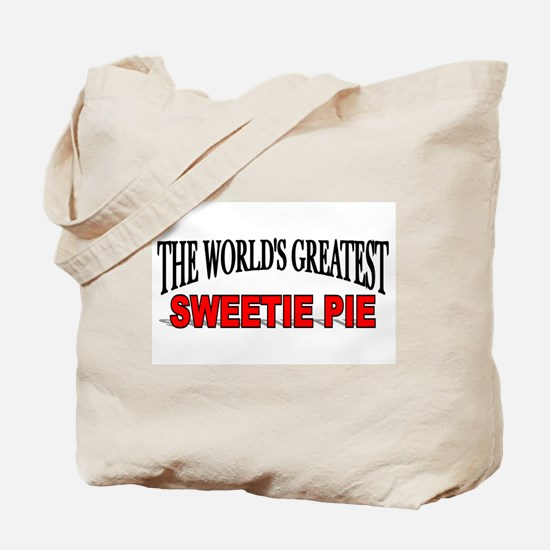 """The World's Greatest Sweetie Pie"" Tote Bag"