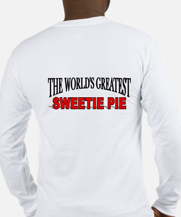 """""""The World's Greatest Sweetie Pie"""" Long Sleeve T-S"""