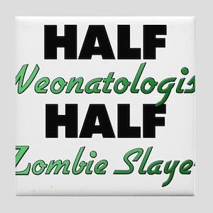 Half Neonatologist Half Zombie Slayer Tile Coaster
