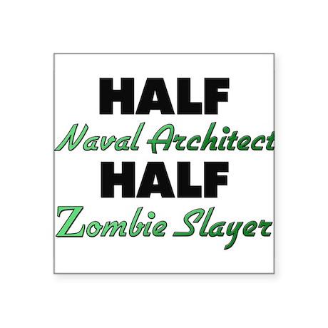 Half Naval Architect Half Zombie Slayer Sticker