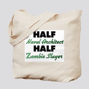 Half Naval Architect Half Zombie Slayer Tote Bag