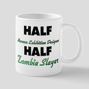 Half Museum Exhibition Designer Half Zombie Slayer