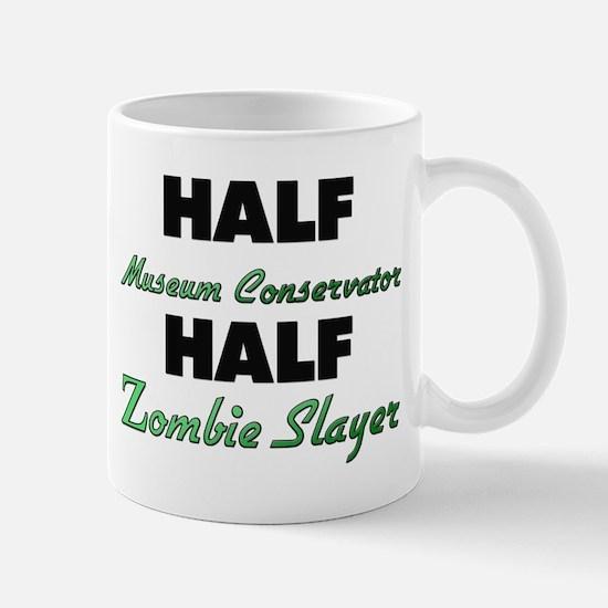 Half Museum Conservator Half Zombie Slayer Mugs