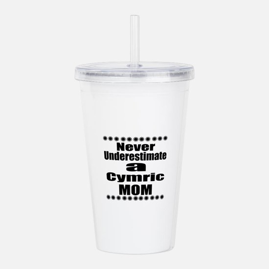 Never Underestimate ch Acrylic Double-wall Tumbler