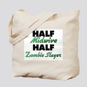 Half Midwive Half Zombie Slayer Tote Bag