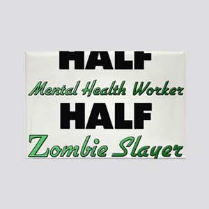 Half Mental Health Worker Half Zombie Slayer Magne