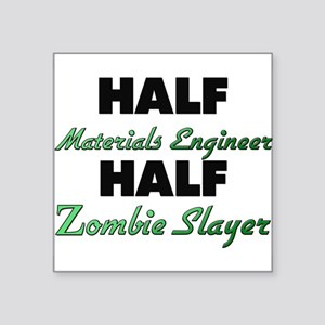 Half Materials Engineer Half Zombie Slayer Sticker