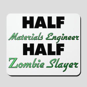 Half Materials Engineer Half Zombie Slayer Mousepa