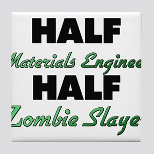 Half Materials Engineer Half Zombie Slayer Tile Co
