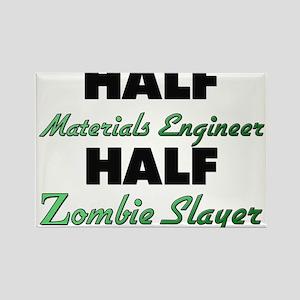 Half Materials Engineer Half Zombie Slayer Magnets