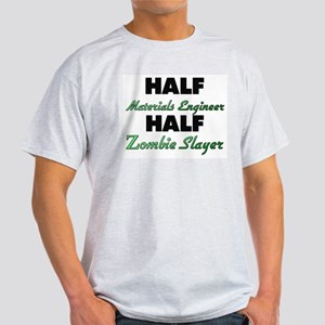 Half Materials Engineer Half Zombie Slayer T-Shirt