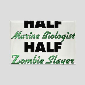 Half Marine Biologist Half Zombie Slayer Magnets