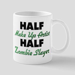 Half Make Up Artist Half Zombie Slayer Mugs