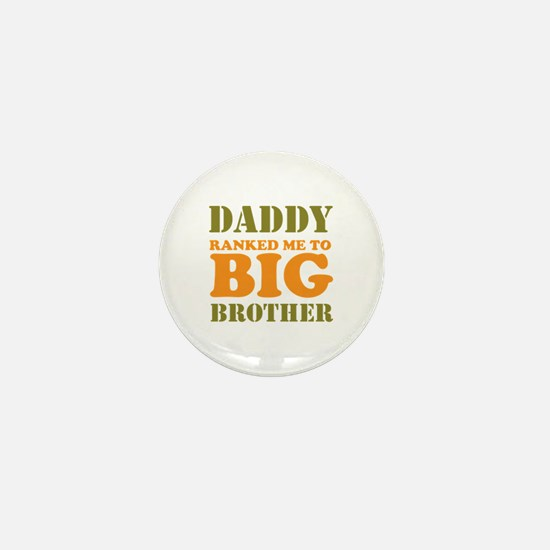Daddy Ranked me to Big Brother Mini Button