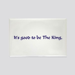 Good to be the King Rectangle Magnet
