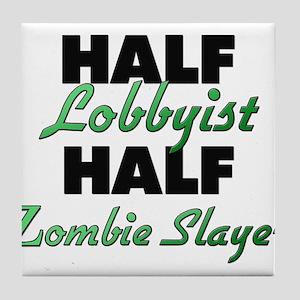 Half Lobbyist Half Zombie Slayer Tile Coaster