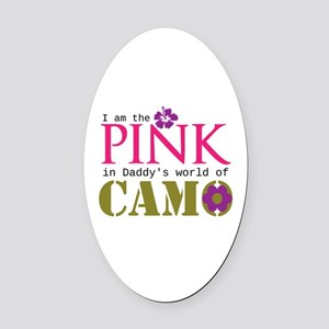Pink In Daddys Camo World! Oval Car Magnet