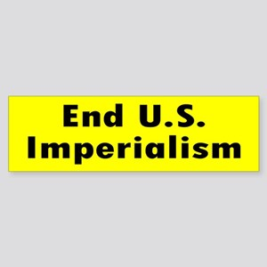 IMPERIALISM ... Bumper Sticker