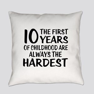 10 Years Of Childhood Are Always T Everyday Pillow