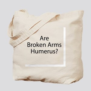 Are Broken Arms Humerus? Tote Bag