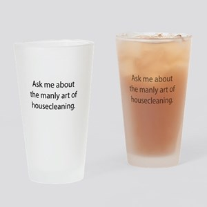 Manly Art of Housecleaning Drinking Glass