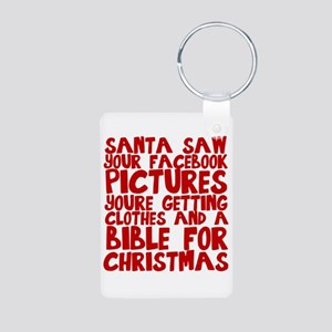 Santa saw your Facebook pictures Keychains