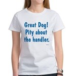 Pity About the Handler Women's T-Shirt