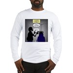 Is it Better 1 or 2? Long Sleeve T-Shirt