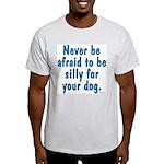 Be Silly Light T-Shirt