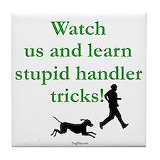 Stupid Handler Tricks Tile Coaster
