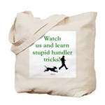 Stupid Handler Tricks Tote Bag